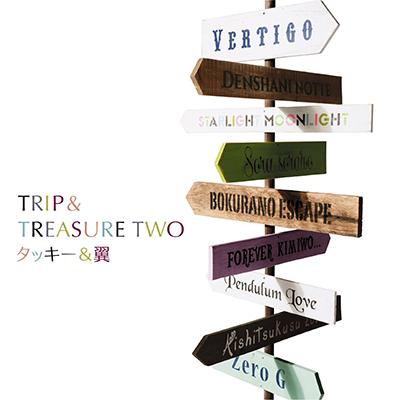 タッキー&翼「Trip & Treasure Two」