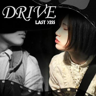 LAST XISS「Drive」