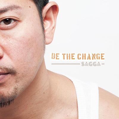 SAGGA「Be The Change」