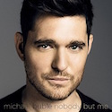 Micheal Buble Nobody But Me
