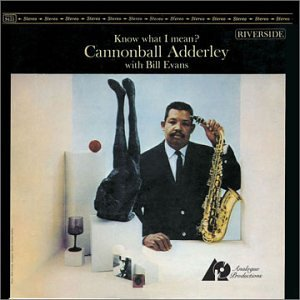 Cannonball Adderley Know What I Mean