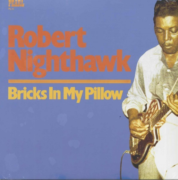 Robert Nighthawk Bricks In My Pillow