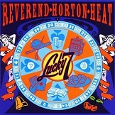 lucky 7 Reverend Horton Heat
