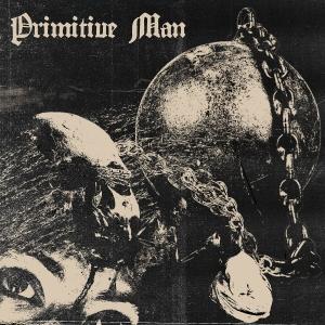 PRIMITIVE MAN『Caustic』