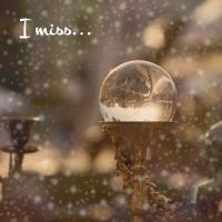 I miss…