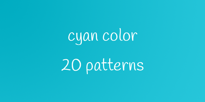 cyan color 20 patterns