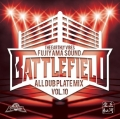 BATTLE FIELD -ALL DUB PLATE MIX Vol10- FUJIYAMA