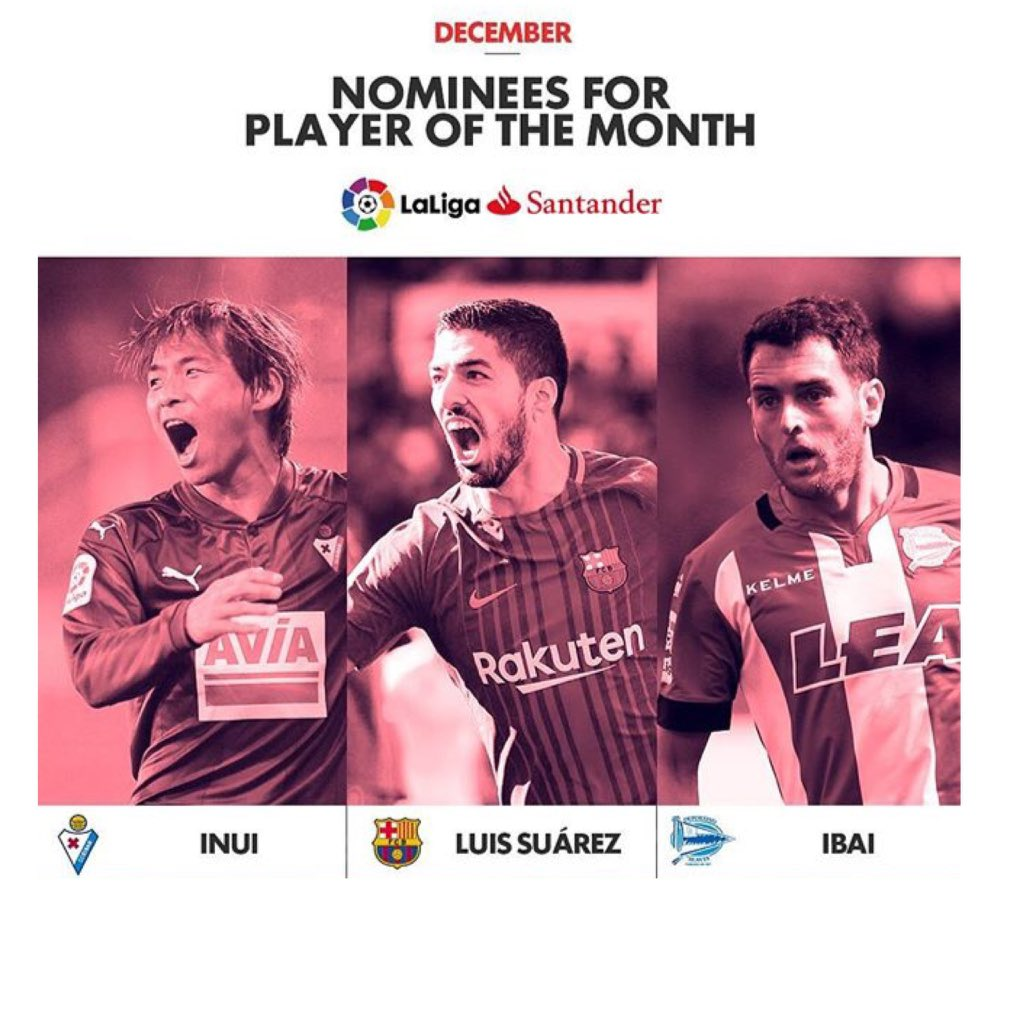 The nominees for the December Player of the Month Award in #LaLiga Takashi Inui Luis Suarez Ibai Gomez