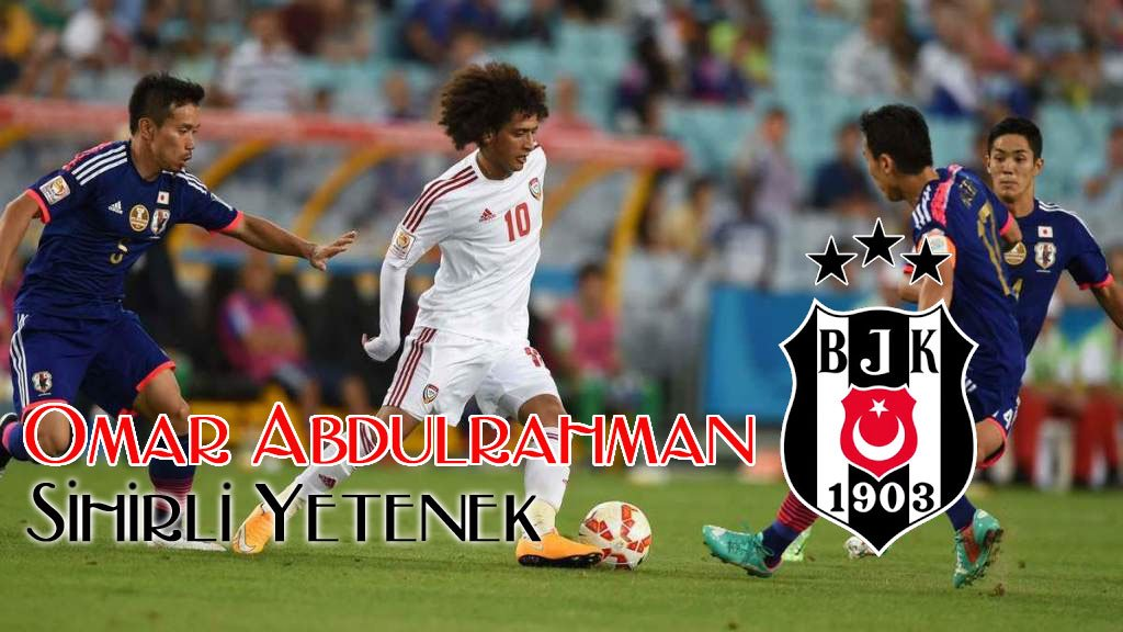 Besiktas are looking to sign the Emirati midfielder Omar Abdulrahman on a free from Al-Ain when his contract expires 28 February