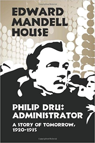 Philip Dru:Administrator: A Story of Tomorrow 1920-1935